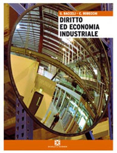 Diritto ed economia industriale. Per gli Ist. tecnici industriali