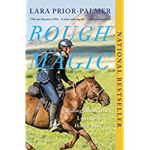 Rough Magic: Riding the World\'s Loneliest Horse Race