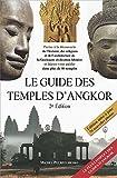 Le guide des temples d' Angkor (2e édition)