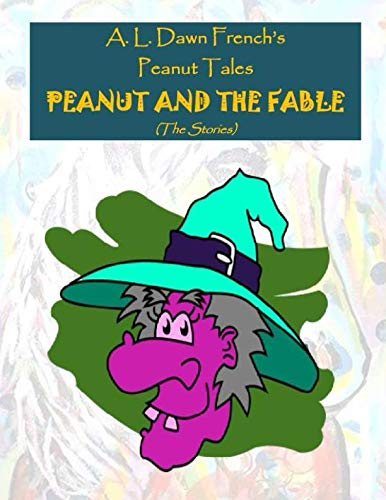 Peanut and the Fable: The Stories (Peanut Tales, Band 0)