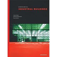 Industrial Buildings: A Design Manual (Design Manuals)