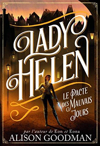 Lady Helen, 2: Le Pacte des Mauvais Jours par Alison Goodman