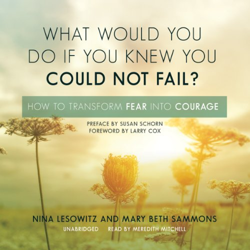 What Would You Do If You Knew You Could Not Fail?  Audiolibri