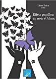 Telecharger Livres Effets Papillon en Noir et Blanc (PDF,EPUB,MOBI) gratuits en Francaise