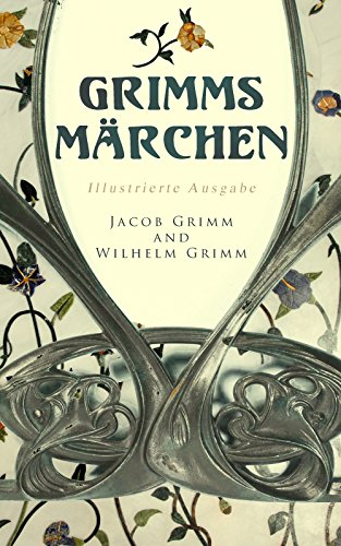 Grimms Märchen (Illustrierte Ausgabe) (German Edition) por Jacob Grimm