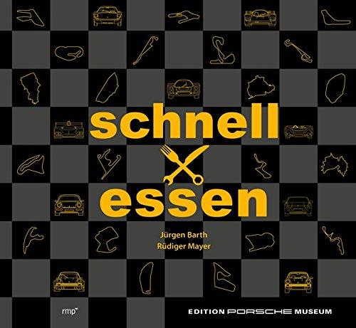 Schnell mal essen  -  Das Renn-Kochbuch: Edition Porsche Museum