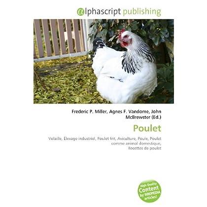 Poulet: Volaille, Élevage industriel, Poulet frit, Aviculture, Poule, Poulet comme animal domestique, Recettes de poulet
