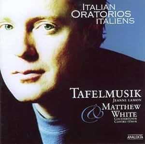 Italian Oratorios: Tafelmusik & Matthew White
