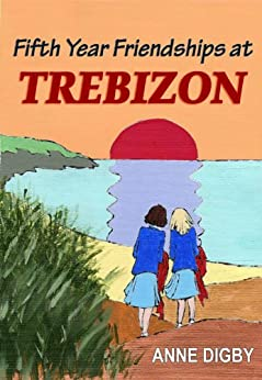 Fifth Year Friendships at Trebizon: {The Trebizon Boarding School Series} by [Digby, Anne]