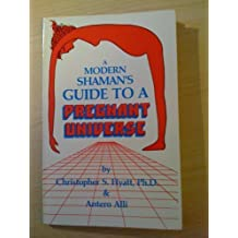 A Modern Shaman's Guide To A Pregnant Universe by Ali Antero (1988-08-06)