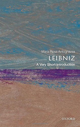 Leibniz: A Very Short Introduction (Very Short Introductions) by Maria Rosa Antognazza (2016-09-22)