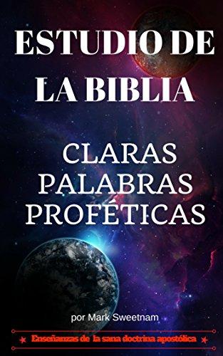 Estudio de la Biblia: Claras Palabras Proféticas por Mark  Sweetnam