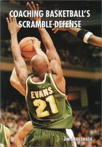 Coaching Basketballs Scramble Defense (Art & Science of Coaching) by Jim Larranaga (2001-07-10) par Jim Larranaga