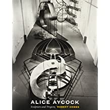 Alice Aycock: Sculpture and Projects