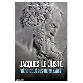 JACQUES LE JUSTEN, FRÈRE DE JÉSUS DE NAZARETH