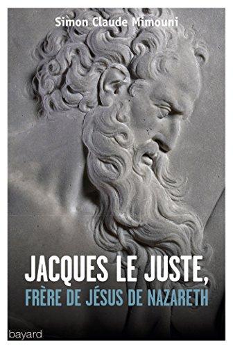 JACQUES LE JUSTEN, FRRE DE JSUS DE NAZARETH