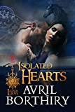 Isolated Hearts (Legends of Love Book 2) by Avril Borthiry