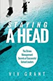 Telecharger Livres Staying A Head The Stress Management Secrets of Successful School Leaders by Viv Grant 2014 11 06 (PDF,EPUB,MOBI) gratuits en Francaise
