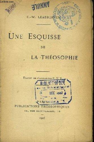 Une esquisse de la théosophie par LEADBEATER C.-W.