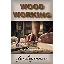 WOODWORKING for Beginners: The Ultimate Woodworking Guide and Projects for Beginners! (English Edition)
