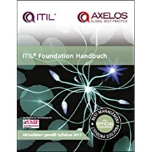 ITIL Foundation Handbuch: [German translation of ITIL foundation handbook]