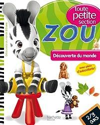 Zou - Découverte du monde Toute petite section