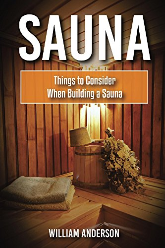 Sauna: Things To Consider When Building A Sauna