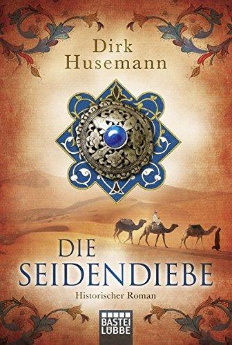 Die Seidendiebe: Historischer Roman
