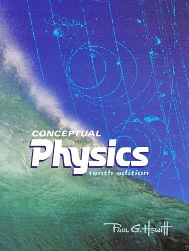 Conceptual Physics by Hewitt, Paul G. Published by Pearson Prentice Hall 10th (tenth) edition (2005) Hardcover