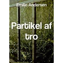 Partikel af tro (Danish Edition)