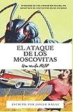 El ataque de los moscovitas Edición Vintage: Una novela Pulp