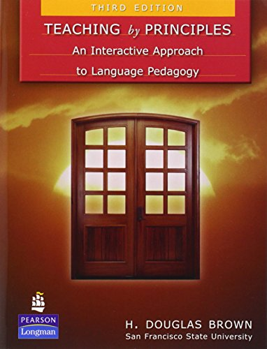 Teaching by Principles: An Interactive Approach to Language Pedagogy por H. Douglas Brown