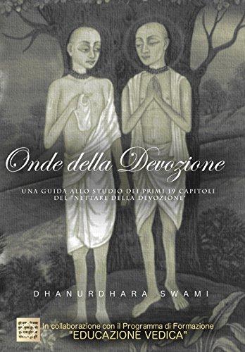 Onde della devozione. Una guida allo studio dei primi 19 capitoli del «Nettare della devozione» por Swami Dhanurdhara