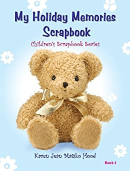 My holiday memories scrapbook for kids childrens scrapbook my holiday memories scrapbook for kids childrens scrapbook series 5 by hood fandeluxe Ebook collections