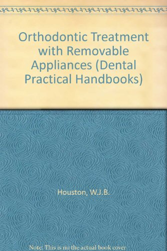 Orthodontic Treatment with Removable Appliances (Dental Practical Handbooks)
