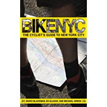 Bike NYC: The Cyclist's Guide to New York City