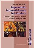 Sequentielle Traumatisierung bei Kindern: Untersuchung zum Schicksal jüdischer Kriegswaisen (psychosozial)