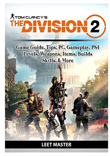 Tom Clancys The Division 2 Game Guide, Tips, PC, Gameplay, PS4, Levels, Weapons, Items, Builds, Skills, & More