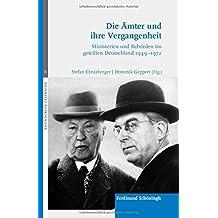Die Ämter und ihre Vergangenheit: Ministerien und Behörden im geteilten Deutschland 1949-1972 (Rhöndorfer Gespräche)
