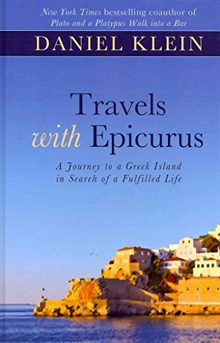 [(Travels with Epicurus : A Journey to a Greek Island in Search of a Fulfilled Life)] [By (author) Daniel Klein] published on (March, 2013)