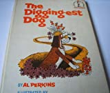 Cover of: The Digging-est Dog (Beginner Series) | Al Perkins