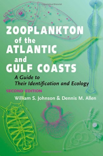 Zooplankton of the Atlantic and Gulf Coasts: A Guide to Their Identification and Ecology second edition by Johnson, William S., Allen, Dennis M. (2012) Paperback