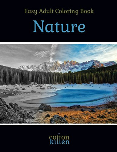 Nature - Easy Adult Coloring Book: 49 of the most beautiful grayscale landscapes for a relaxed and joyful coloring time
