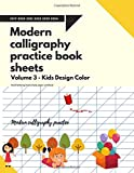 Modern calligraphy practice book sheets: Hand lettering lined super simple paper workbook for beginners Volume 2 - Kids Design Color