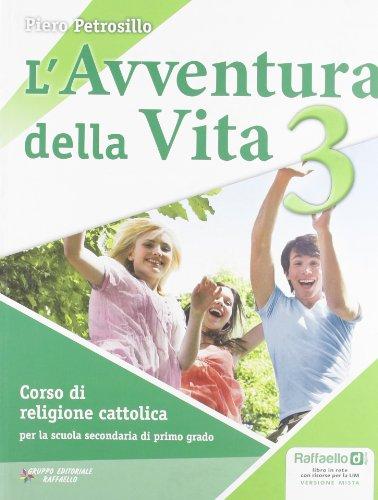 L'avventura Della Vita. Con Espansione Online. Per La Scuola Media. : 3