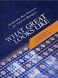 What Great Looks Like: Leadership Best Practices for General Managers (English Edition)