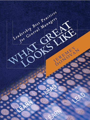 What great looks like leadership best practices for general what great looks like leadership best practices for general managers by donovan jeremey fandeluxe PDF