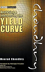 Analysing and Interpreting the Yield Curve by Moorad Choudhry (2004-02-13)