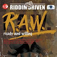 Riddim Driven: (R.A.W.) Ready And Willing