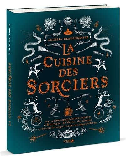 La cuisine des sorciers par Alexia Janny-Chivoret